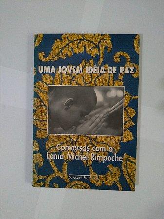 Uma Jovem Ideia de Paz - Conversas com o Lama Michel Rimpoche