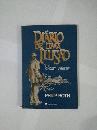 Diário de uma Ilusão - Philip Roth