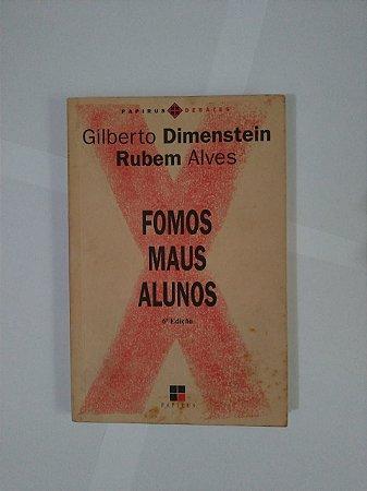 Fomos Maus Alunos - Gilberto Dimenstein e Rubem Alves