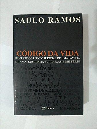 Código da Vida - Saulo Ramos