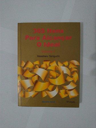 365 Itens Para Alcançar o Ideal - Volume 1  - Masaharu Taniguchi