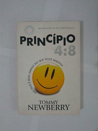 O Princípio 4:8 - Tommy Newberry