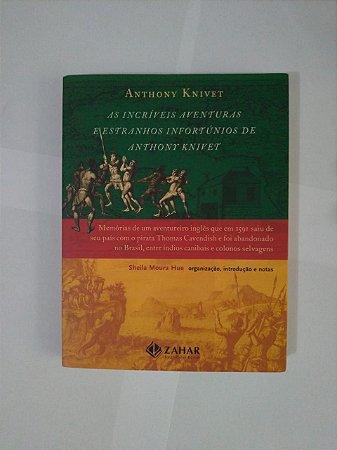 As Incríveis Aventuras e Estranhos Infortúnios de Anthony Knivet - Anthony Knivet