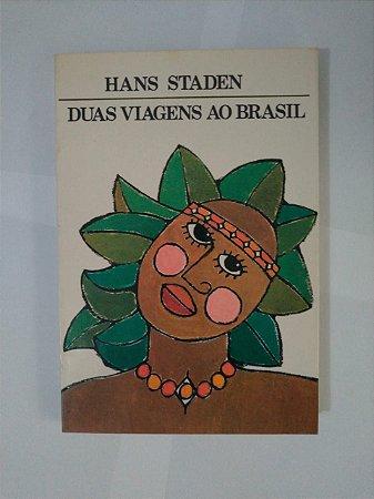 Duas Viagens ao Brasil - Hans Staden