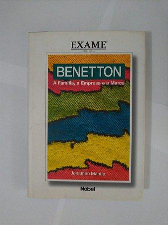 Benetton: A Família, a Empresa e a Marca - Jonathan Mantle