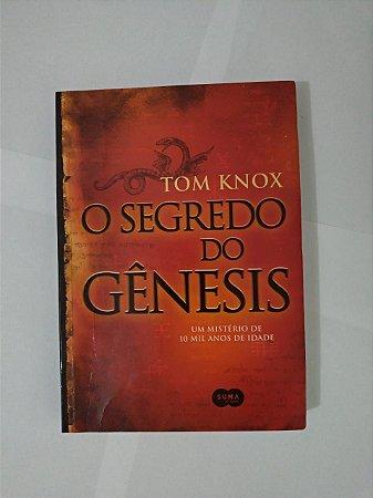 O Segredo dos Gênesis - Tom Knox