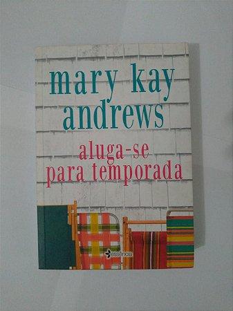Aluga-se Para Temporada - Mary Kay Andrews