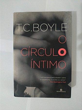 O Círculo Íntimo - T. C. Boyle