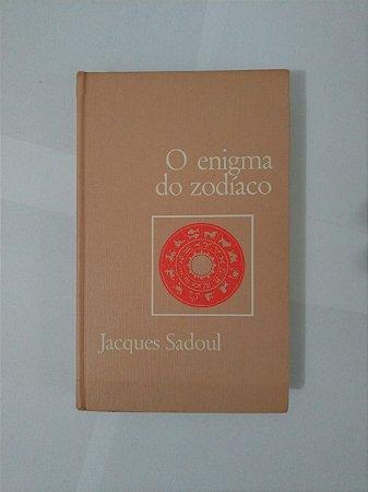 O Enigma do Zodíaco - Jacques Sadoul