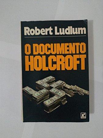 O Documento Holcroft - Robert Ludlum