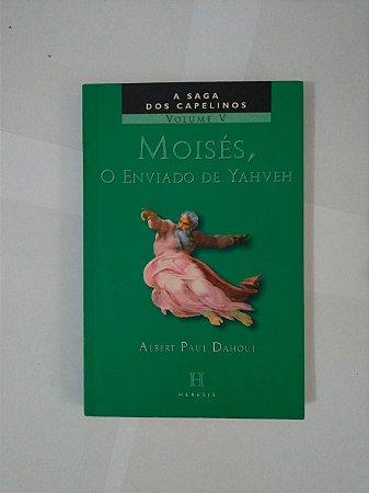 Moisés, O Enviado de Yahveh - Albert Paul Dahoui