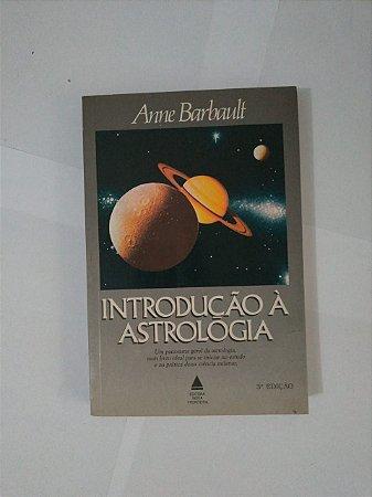 Introdução à Astrologia - Anne Barbault
