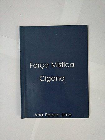 Força Mística Cigana - Ana Pereira Lima