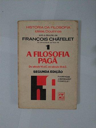 A Filosofia Pagã - François Châtelet