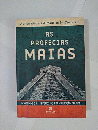 As Profecias Maias - Adrian Gilbert e Maurice M. Cotterell