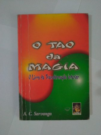 O Tao da Magia - A. C. Sarvanga