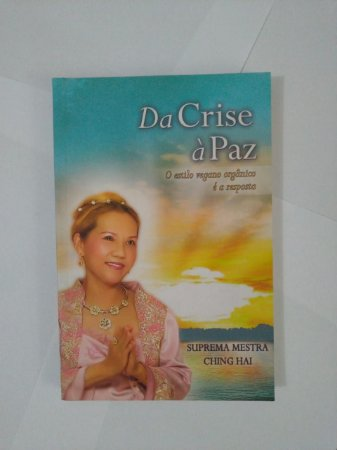 Da Crise à Paz - Suprema Mestra Ching Hai