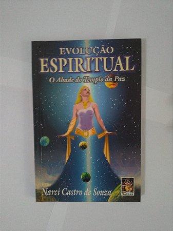 Evolução Espiritual: O Abade do Templo da Paz - Narcí Castro de Souza