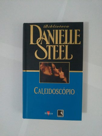 Caleidoscópio - Biblioteca Danielle Steel
