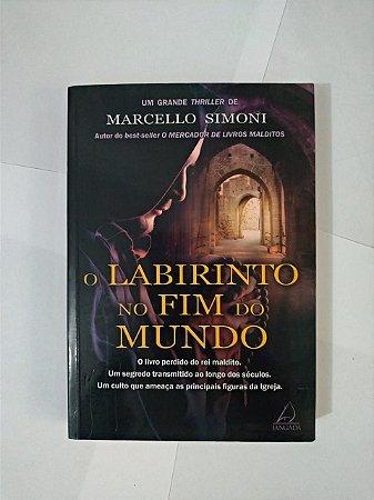 O Labirinto no Fim do Mundo - Marcello Simoni