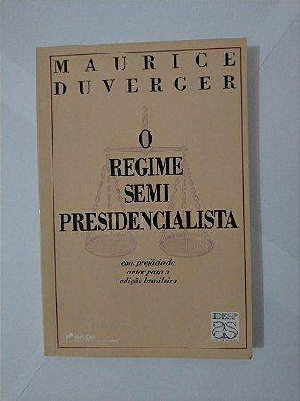 O Regime Semi Presidencialista - Maurice Duverger