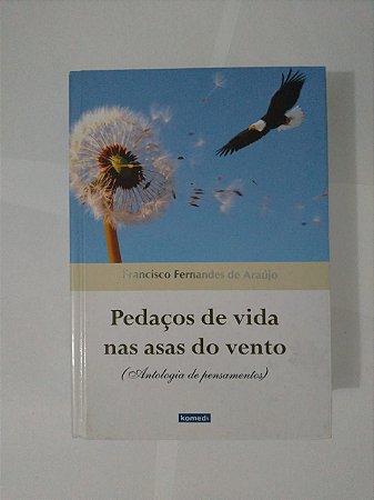 Pedaços de Vida nas Asas do Vento - Francisco Fernandes de Araújo