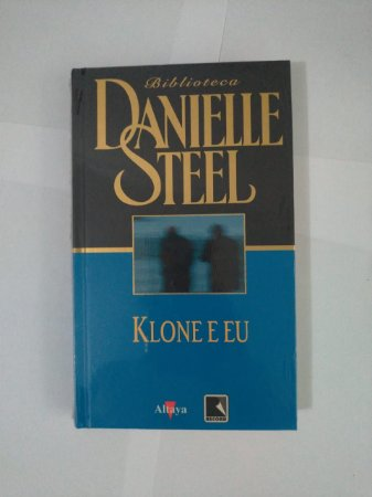 Klone e Eu - Biblioteca Danielle Steel