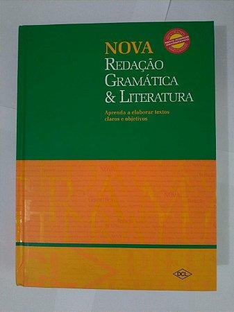 Nova Redação Gramática e Literatura - Aprenda a Elaborar Textos Claros e Objetivos