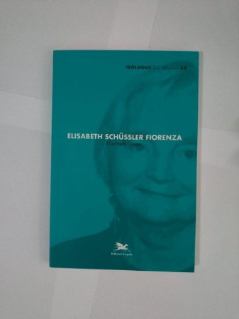 Elisabeth Schüssler Fiorenza - Elizabeth Green
