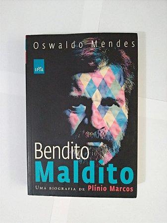 Bendito Maldito - Oswaldo Mendes