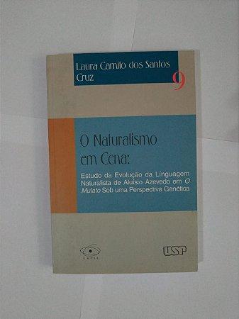 O Naturalismo em Cena - Laura Camilo dos Santos Cruz