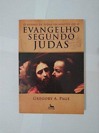 O Diário de Judas Iscariotes ou o Evangelho Segundo Judas - Gregory A. Page