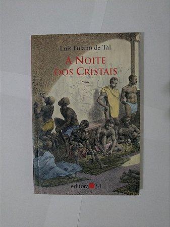 A Noite dos Cristais - Luís Fulano de Tal