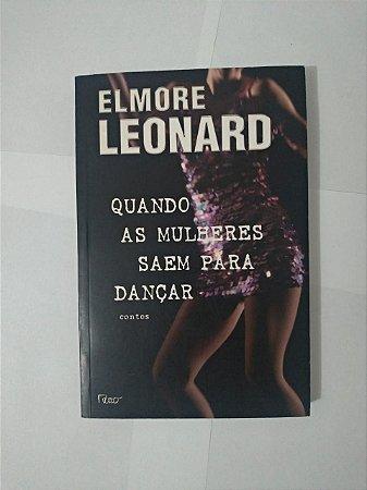 Quando as Mulheres Saem Para Dançar - Elmore Leonard