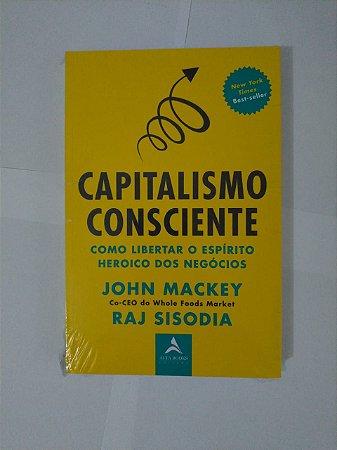 Capitalismo Consciente - John Mackey e Raj Sisodia