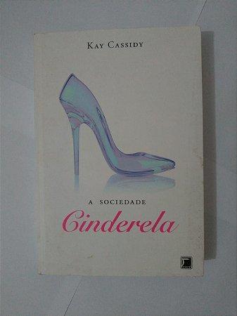 A Sociedade  Cinderela - Kay Cassidy