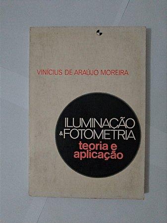 Iluminação e Fotometria : Teoria e Aplicação - Vinícius de Araújo Moreira