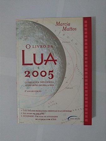 O Livro da Lua 2005 - Marcia Mattos