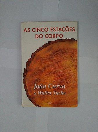 As Cinco Estações do Corpo - João Curvo e Walter Tuche