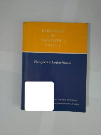 Exercícios de Matemática Vol. 2 - Álvaro Zimmermann Aranha e Manoel Benedito Rodrigues (Etiqueta)
