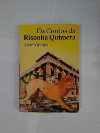 Os Contos da Risonha Quimera - Áriam Grazioli