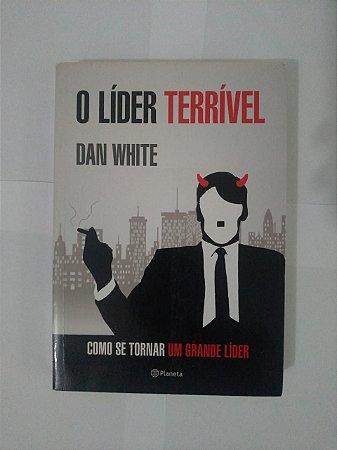 O Líder Terrível  - Dan White