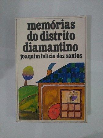 Memórias do Distrito Diamantino - Joaquim Felício dos Santos
