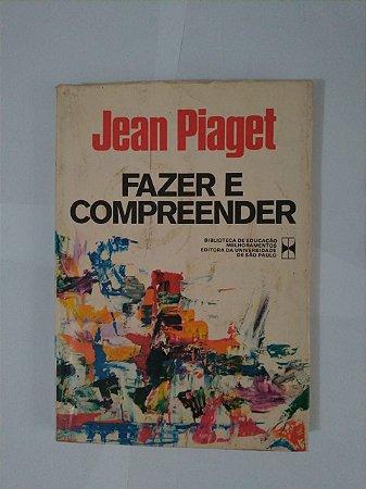 Fazer e Compreender - Jean Piaget