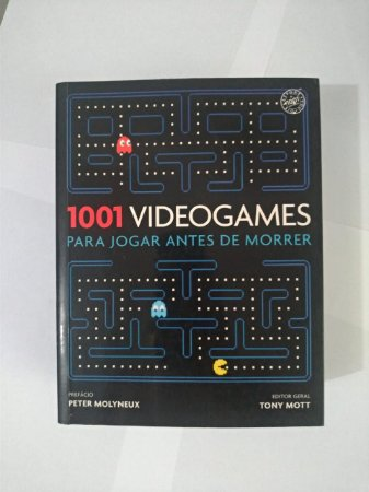 1001 Videogames Para Jogar Antes de Morrer - Tony Mott