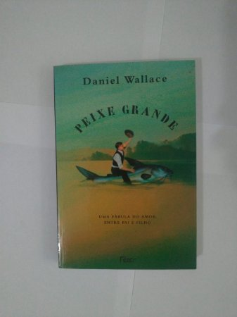 Peixe Grande - Daniel Wallace