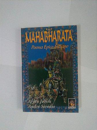 Mahabharata: Poema Épico Indiano - Argeo Jobim e André Seródio