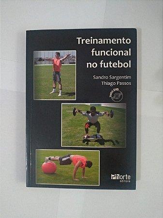 Treinamento Funcional no Futebol - Sandro Sargentim e Thiago Passos