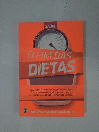 O Fim das Dietas - Antonio Herbert Lancha JR.