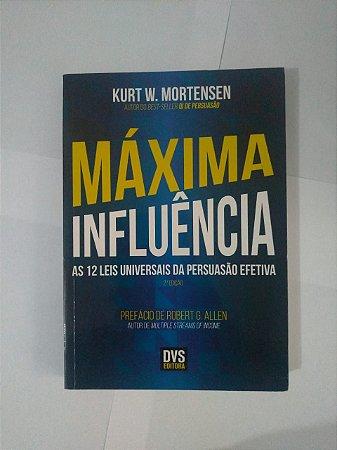 Máxima Influência - Kurt W. Mortensen